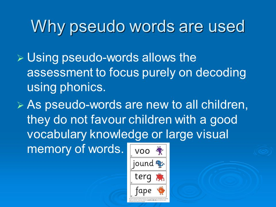 Why pseudo words are used