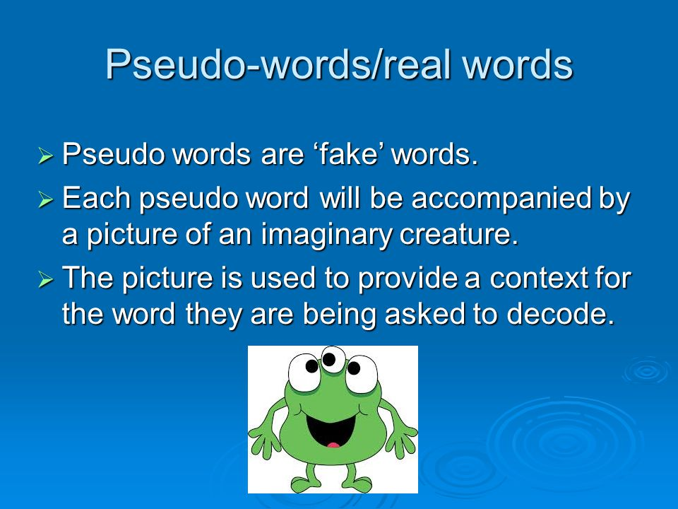 Pseudo-words/real words