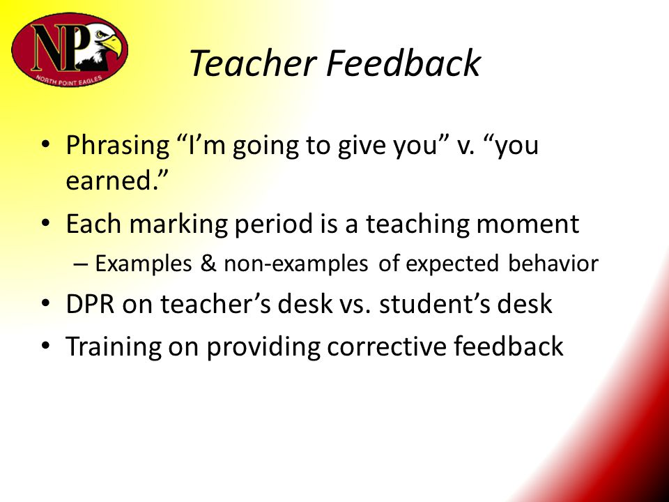 Teacher Feedback Phrasing I'm going to give you v. you earned.
