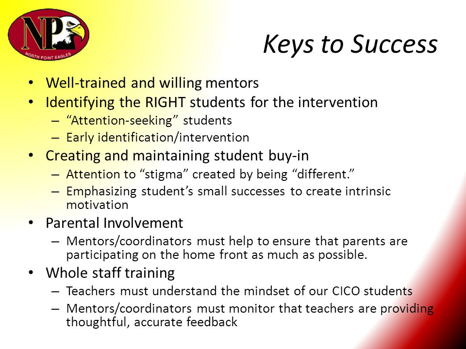 Keys to Success Well-trained and willing mentors