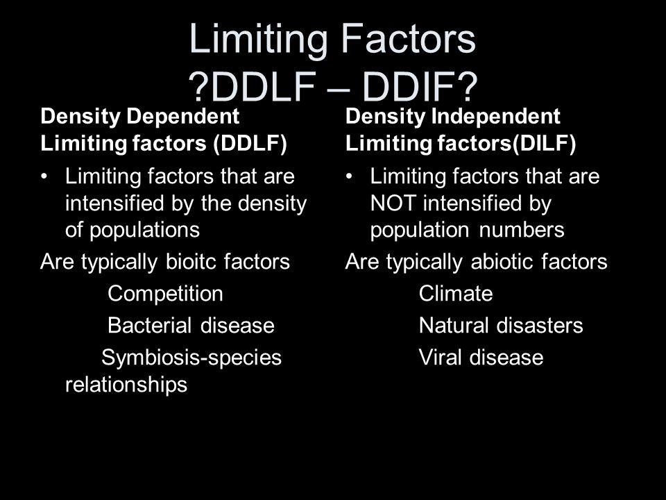 Limiting Factors DDLF – DDIF