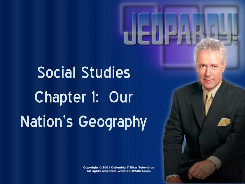 Social Studies Chapter 1: Our Nation's Geography