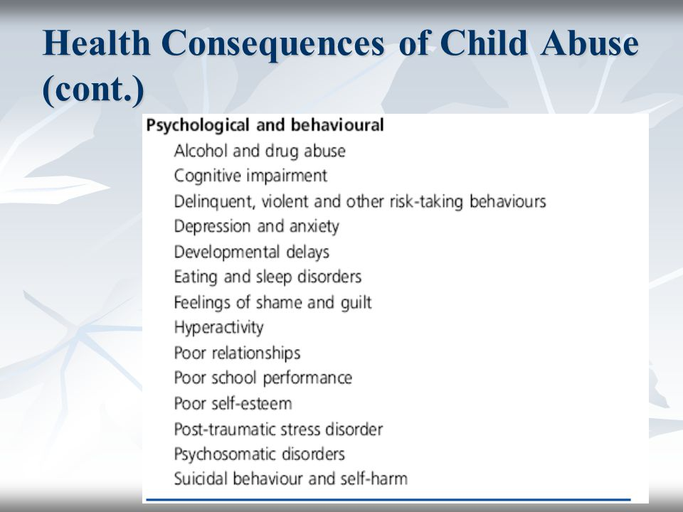 Health Consequences of Child Abuse (cont.)
