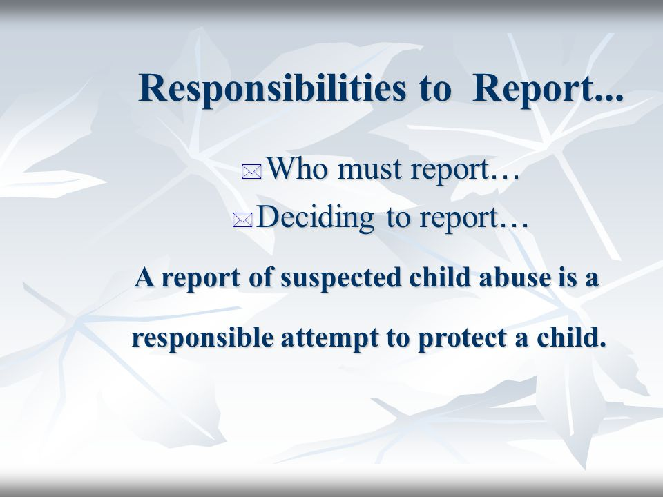 Responsibilities to Report...