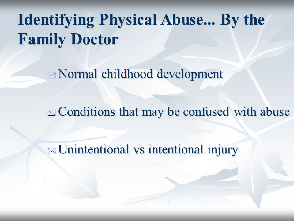 Identifying Physical Abuse... By the Family Doctor