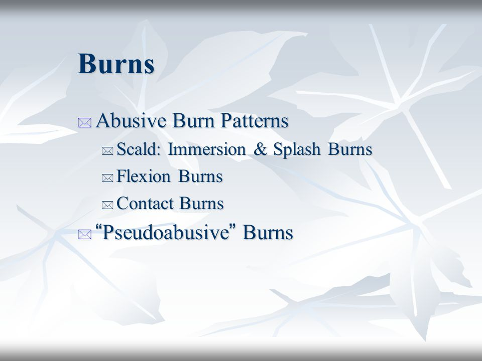 Burns Abusive Burn Patterns Pseudoabusive Burns