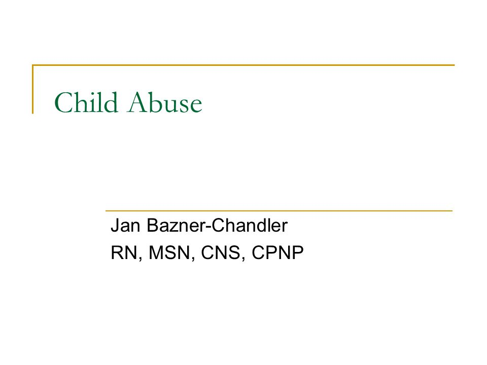 Jan Bazner-Chandler RN, MSN, CNS, CPNP
