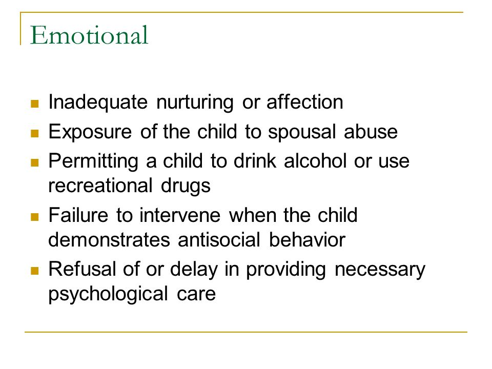 Emotional Inadequate nurturing or affection