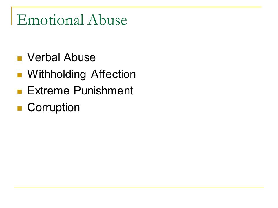Emotional Abuse Verbal Abuse Withholding Affection Extreme Punishment