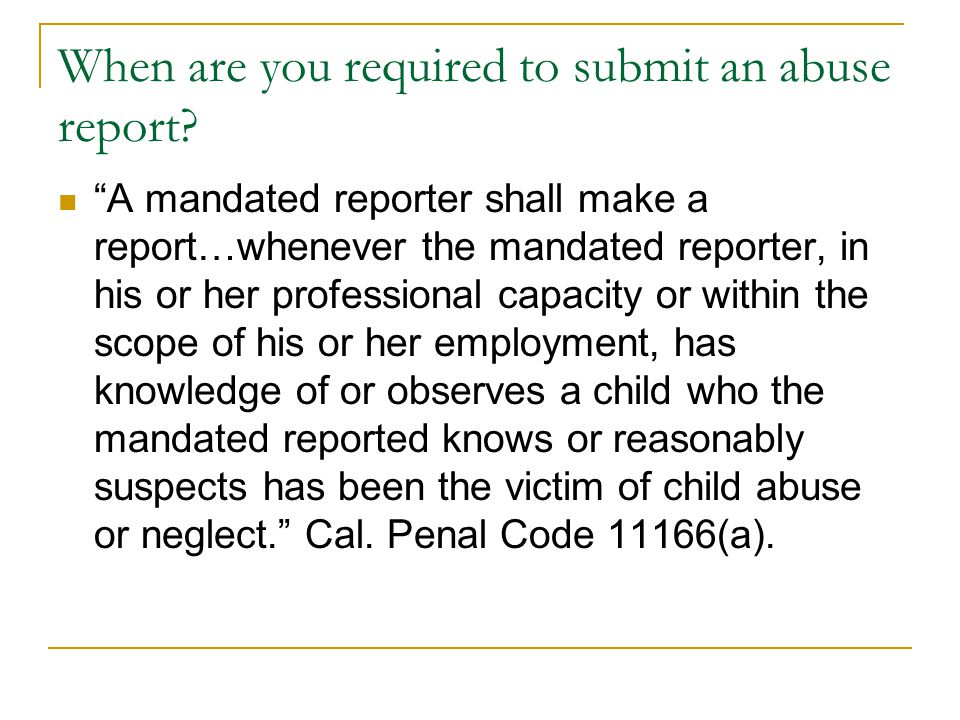 When are you required to submit an abuse report