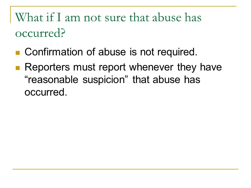 What if I am not sure that abuse has occurred