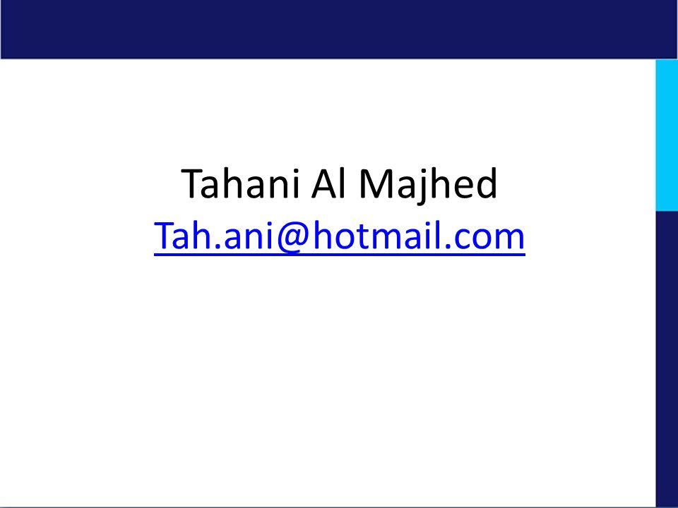 Tahani Al Majhed Tah.ani@hotmail.com