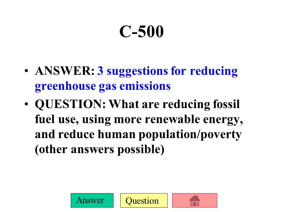 C-500 ANSWER: 3 suggestions for reducing greenhouse gas emissions