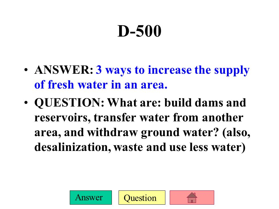 D-500 ANSWER: 3 ways to increase the supply of fresh water in an area.