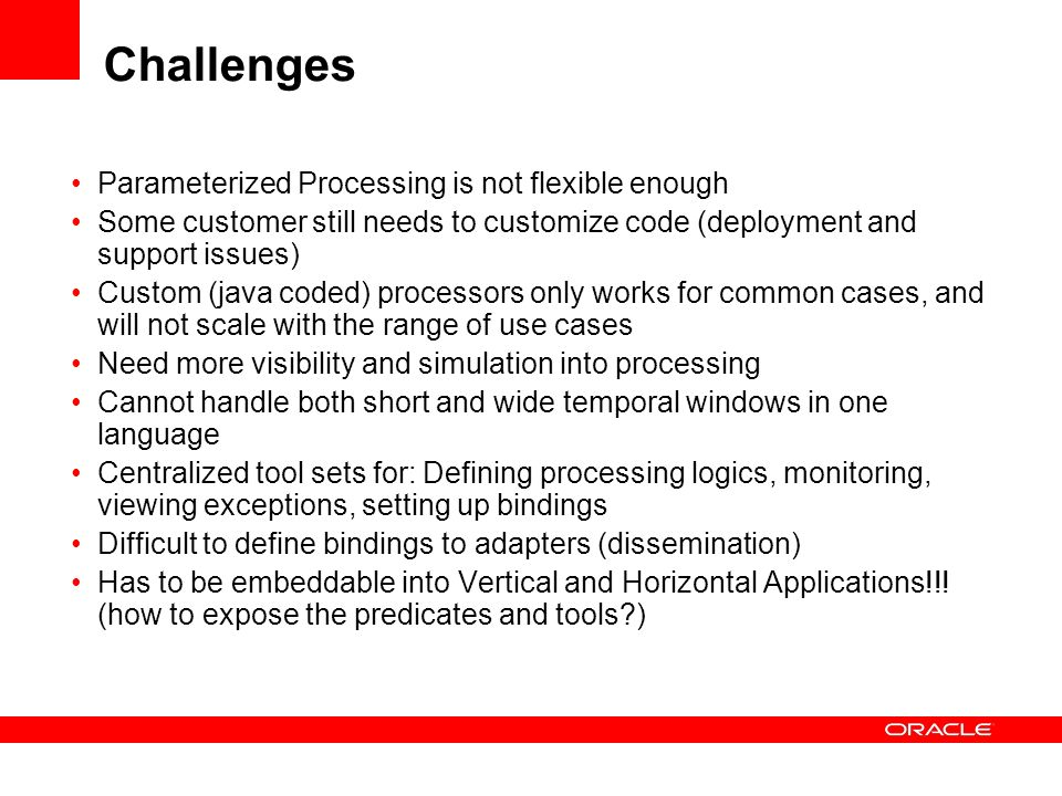 Challenges Parameterized Processing is not flexible enough