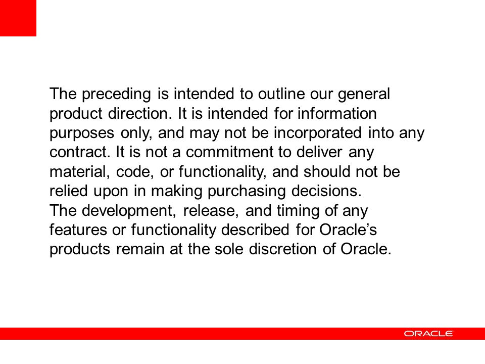 The preceding is intended to outline our general product direction