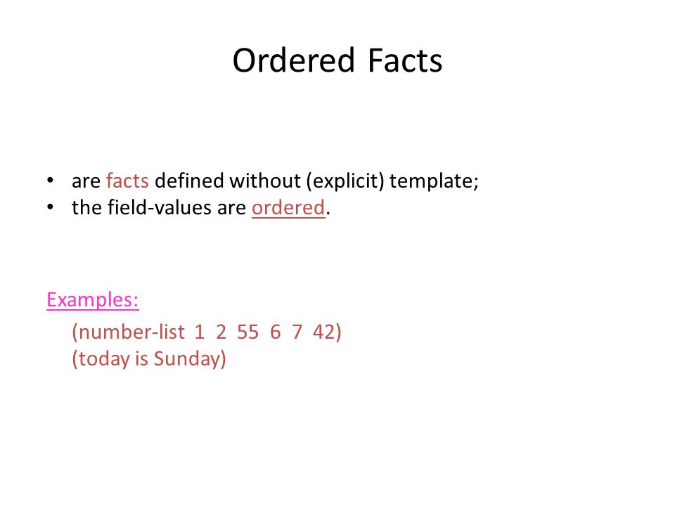 Ordered Facts Ordered facts