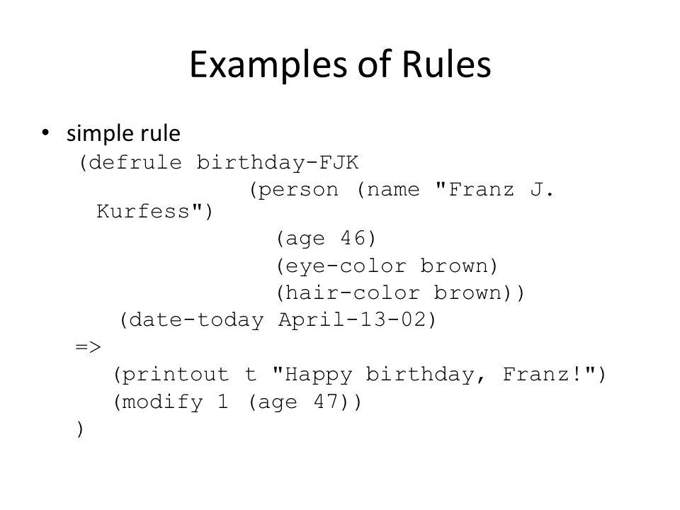 Examples of Rules simple rule (defrule birthday-FJK