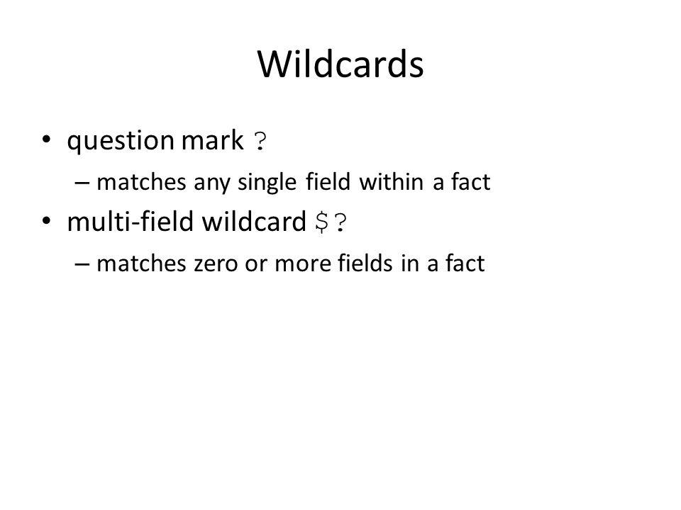 Wildcards question mark multi-field wildcard $