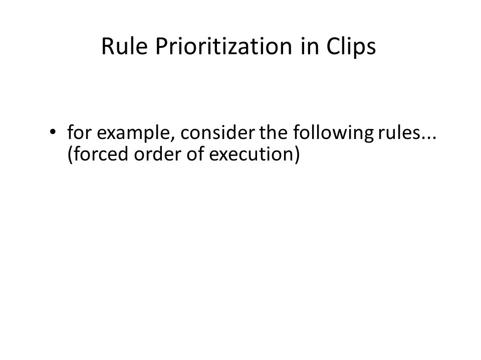 Rule Prioritization in Clips