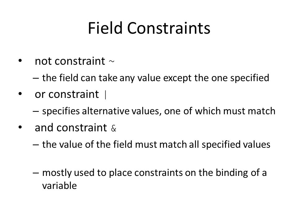 Field Constraints not constraint ~ or constraint | and constraint &