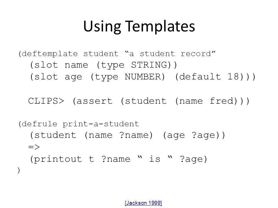 Using Templates (slot name (type STRING))