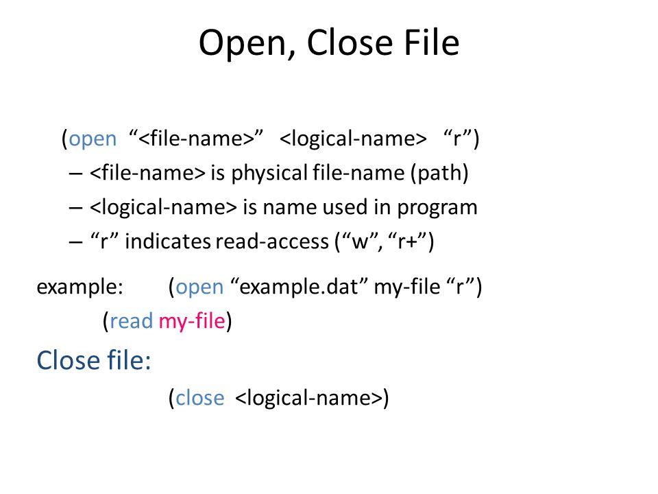 Open, Close File Open file for read/write: Close file: