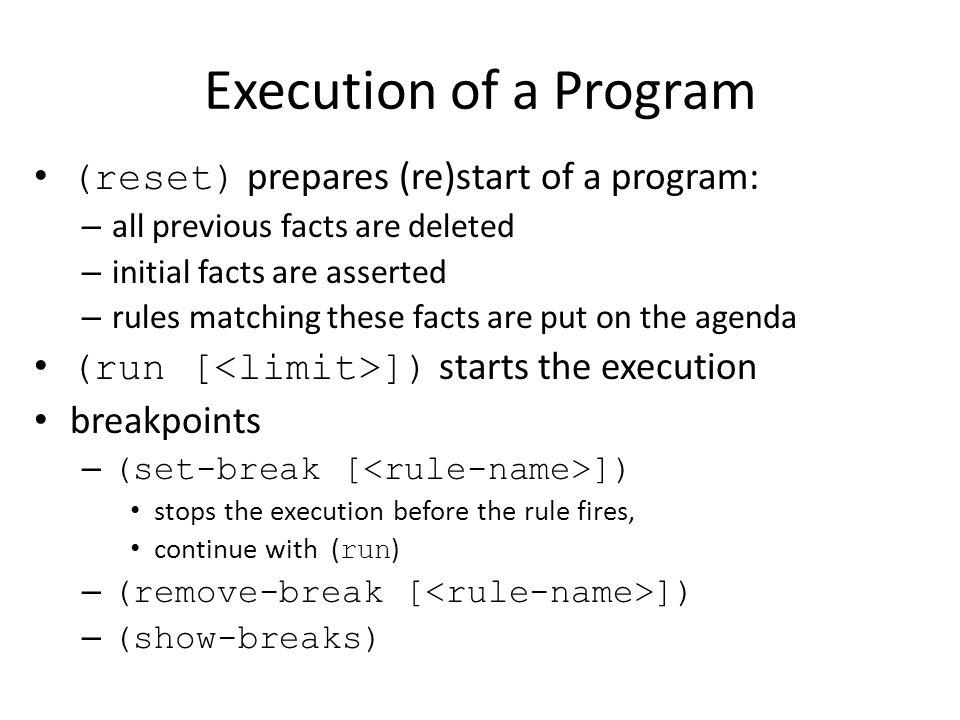 Execution of a Program (reset) prepares (re)start of a program: