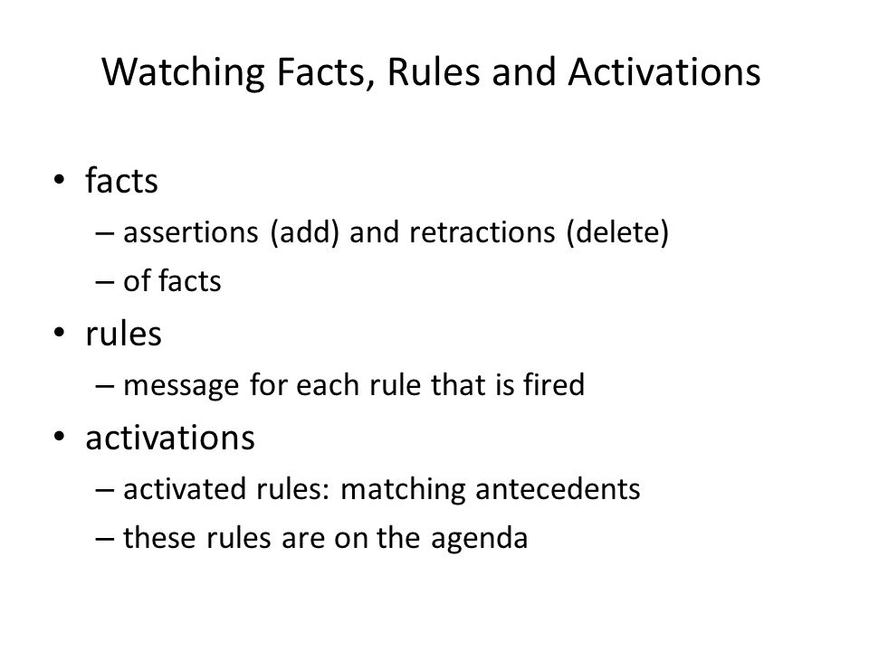 Watching Facts, Rules and Activations