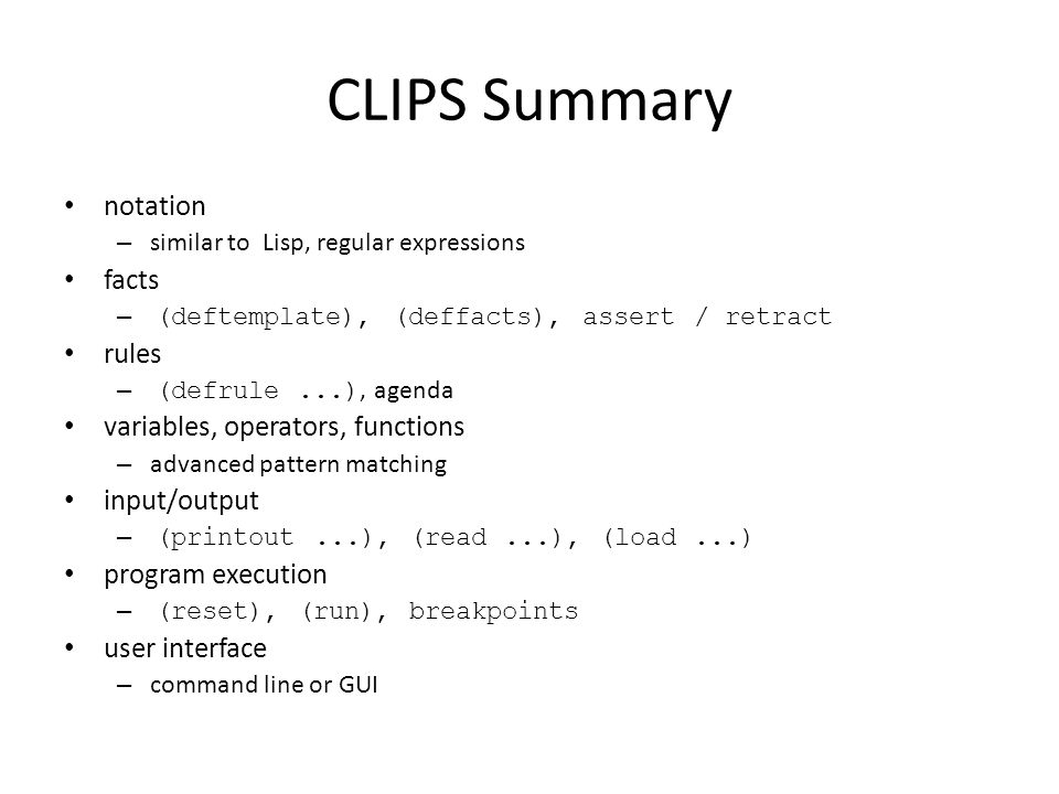 CLIPS Summary notation facts rules variables, operators, functions