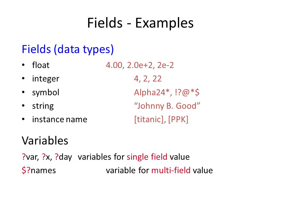 Fields - Examples Fields (data types) Variables