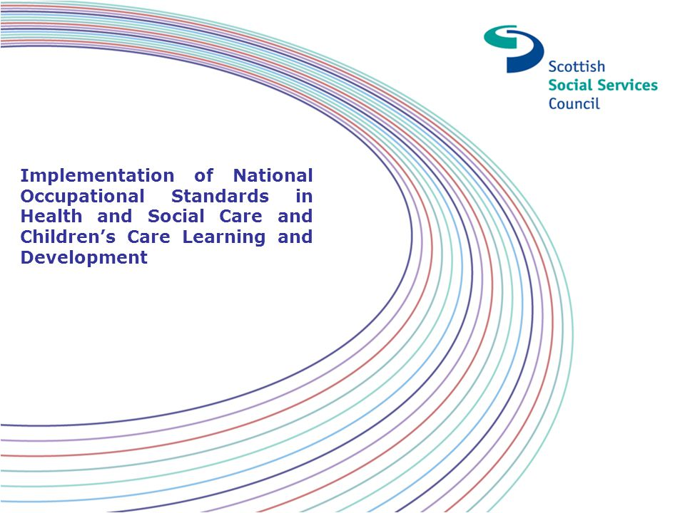 Implementation of National Occupational Standards in Health and Social Care and Children's Care Learning and Development