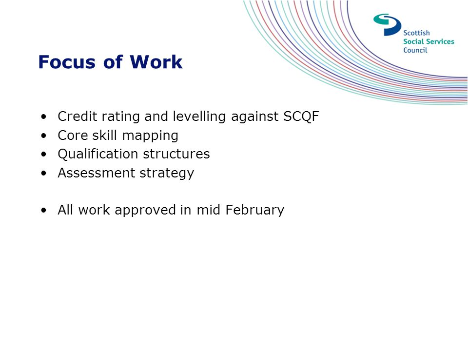 Focus of Work Credit rating and levelling against SCQF