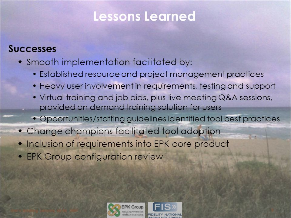 Lessons Learned Successes Smooth implementation facilitated by: