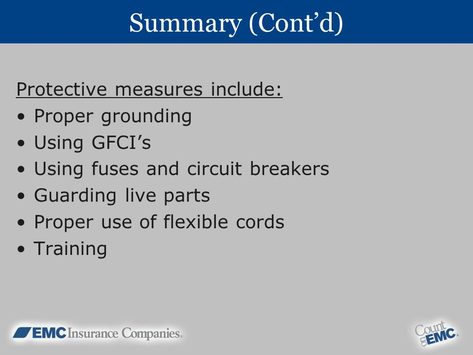 Summary (Cont'd) Protective measures include: Proper grounding