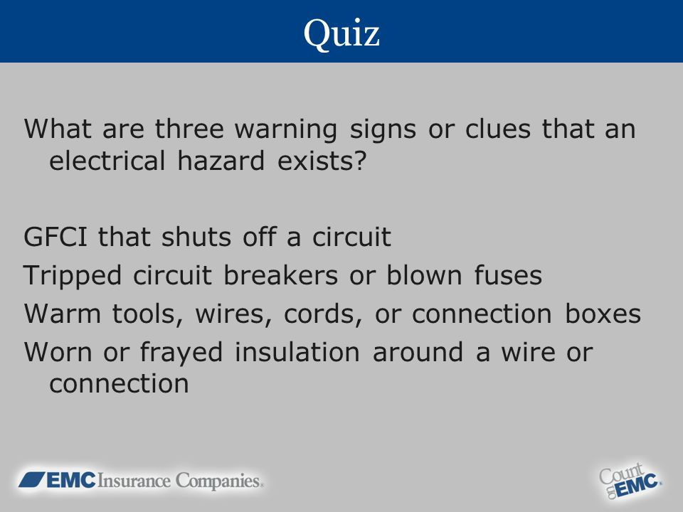 Quiz What are three warning signs or clues that an electrical hazard exists GFCI that shuts off a circuit.