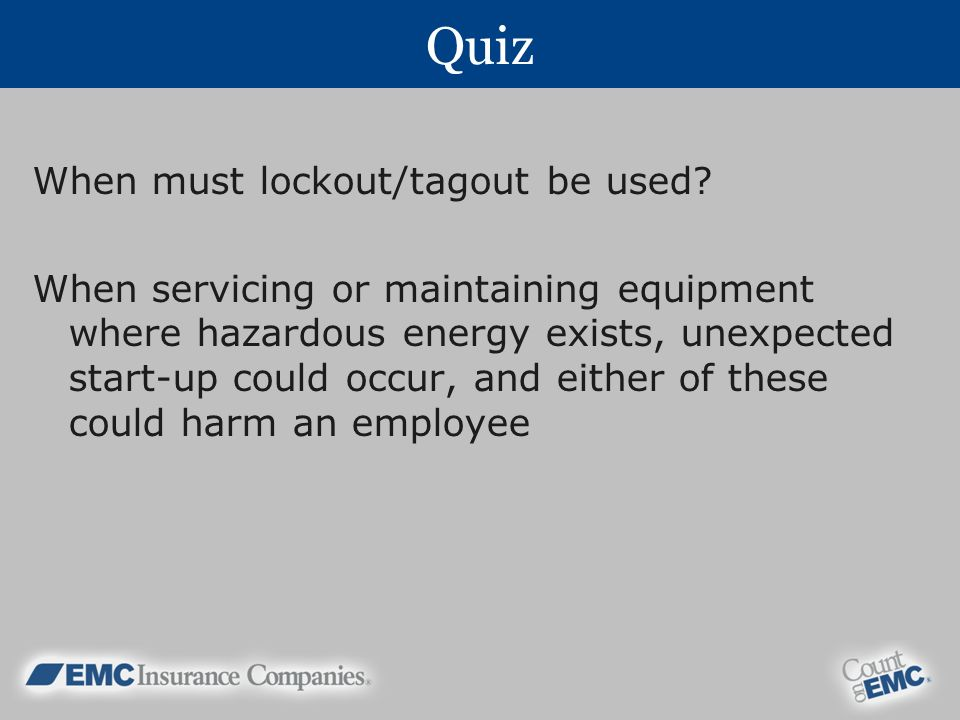 Quiz When must lockout/tagout be used