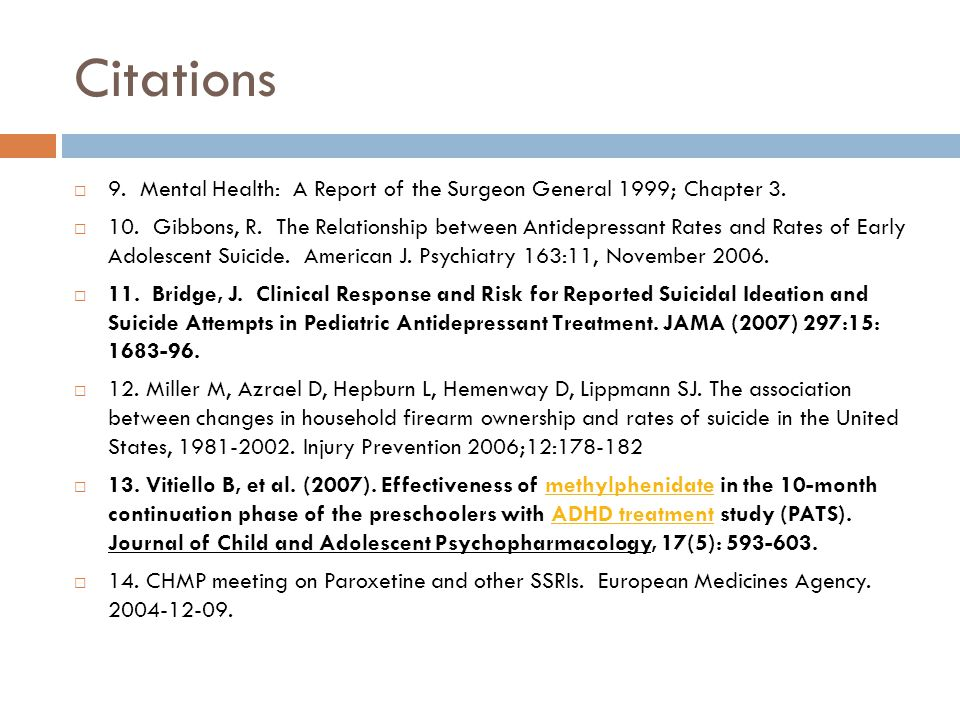 Citations 9. Mental Health: A Report of the Surgeon General 1999; Chapter 3.