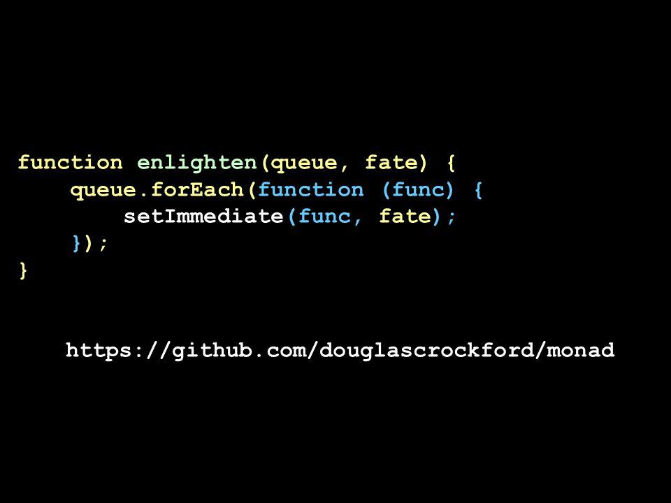 function enlighten(queue, fate) { queue