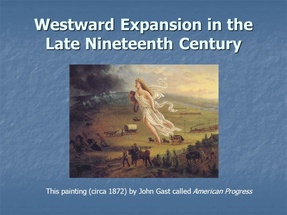 Westward Expansion in the Late Nineteenth Century