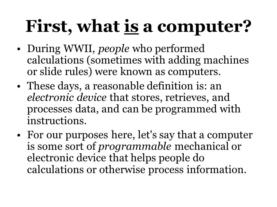 First, what is a computer