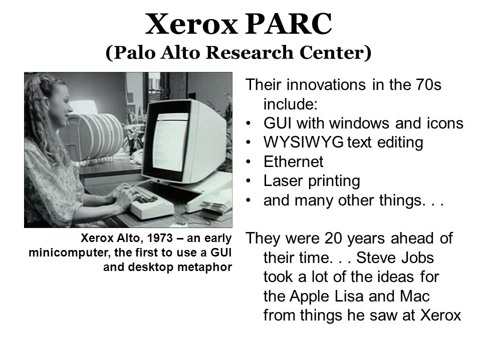 Xerox PARC (Palo Alto Research Center)