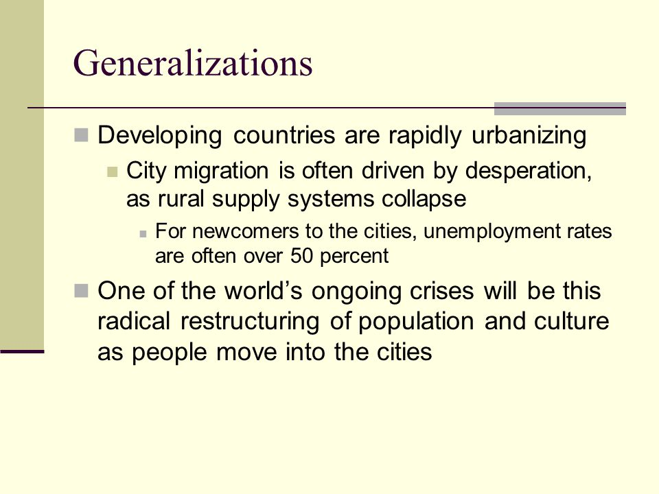 Generalizations Developing countries are rapidly urbanizing