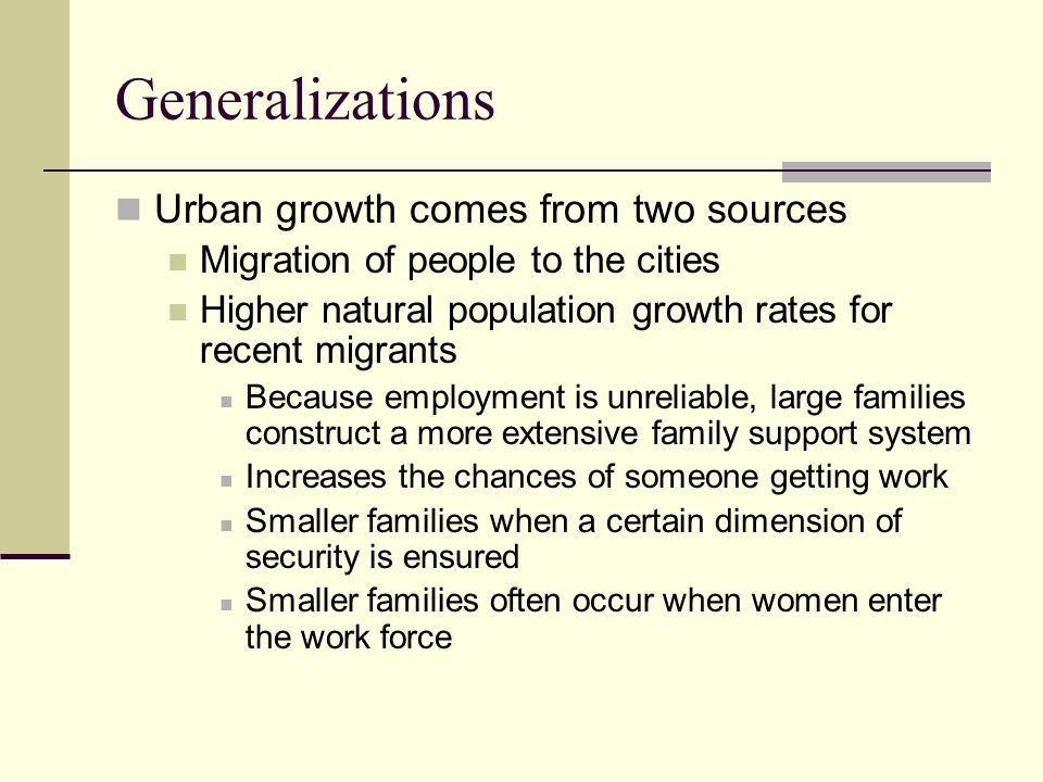 Generalizations Urban growth comes from two sources