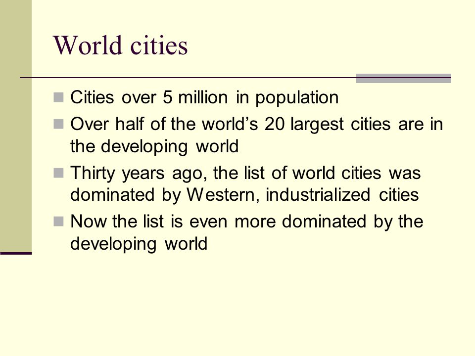 World cities Cities over 5 million in population