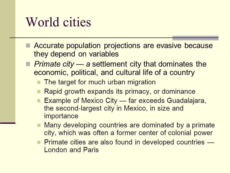 World cities Accurate population projections are evasive because they depend on variables.