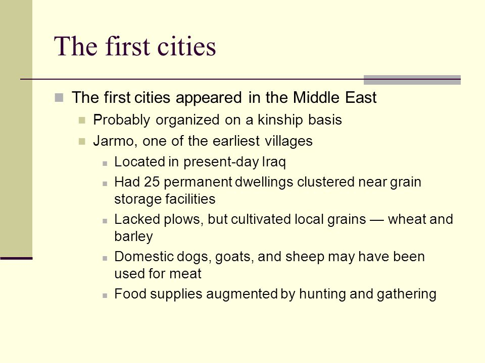 The first cities The first cities appeared in the Middle East