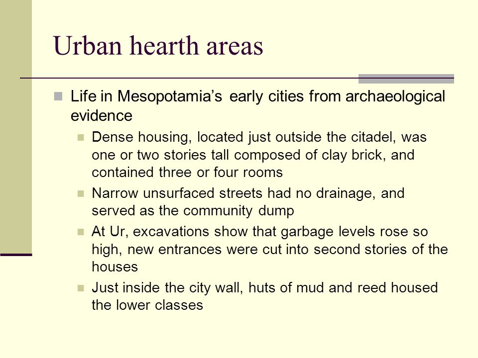 Urban hearth areas Life in Mesopotamia's early cities from archaeological evidence.
