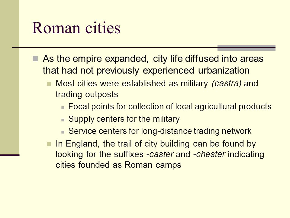 Roman cities As the empire expanded, city life diffused into areas that had not previously experienced urbanization.