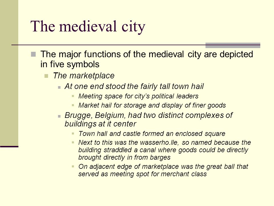 The medieval city The major functions of the medieval city are depicted in five symbols. The marketplace.